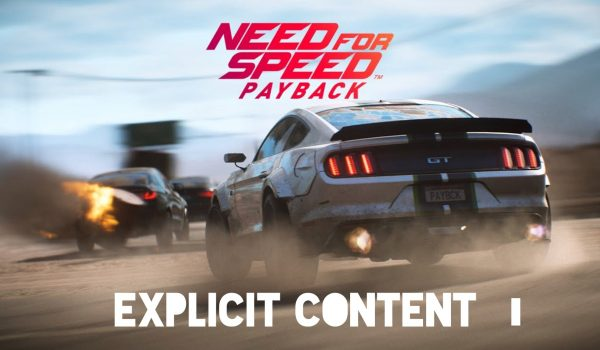 Explicit Content : Need For Speed Payback 4 - Hynerd.it