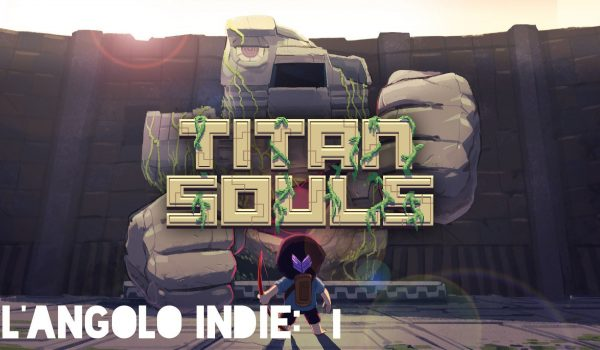 Titan Souls - L'Angolo Indie 12 - Hynerd.it