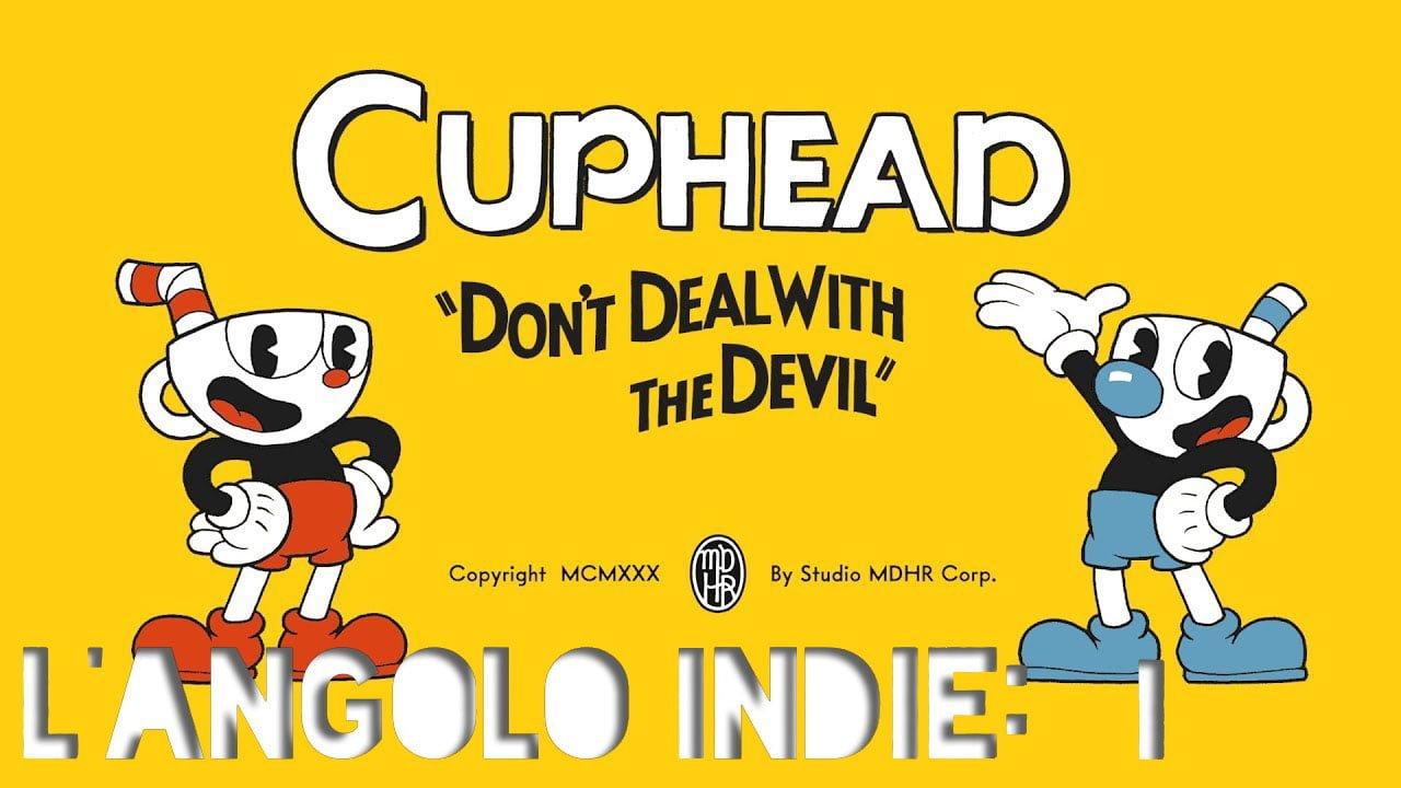 L'Angolo Indie: Cuphead E Simili 1 - Hynerd.it